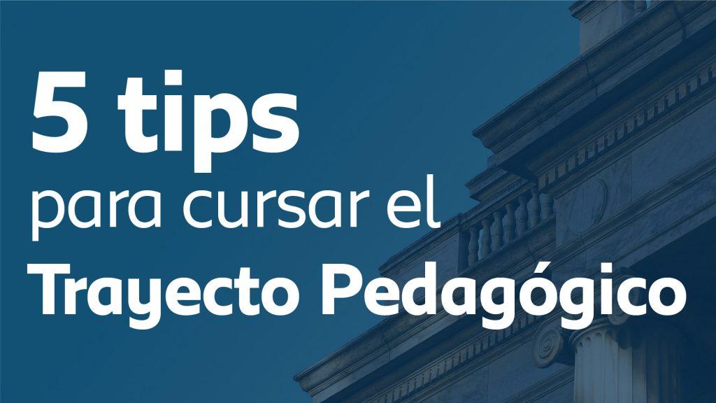 Foto de portada del artículo 5 tips para cursar el Trayecto Pedagógico.