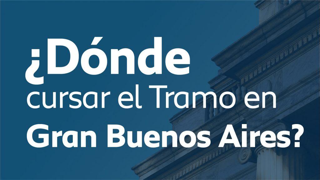 Portada dónde cursar el Tramo en Gran Buenos Aires