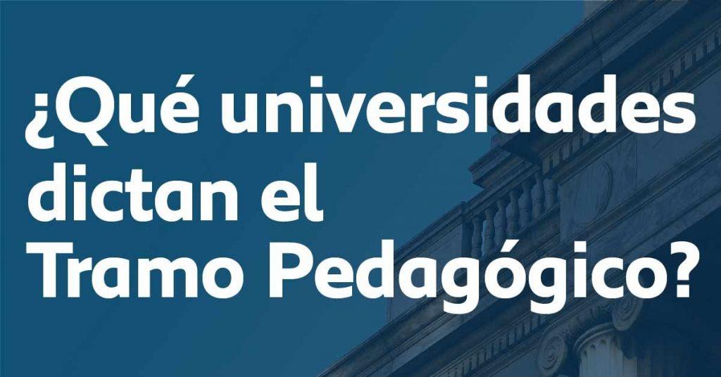 Listado de las universidades que dictan el tramo pedagógico